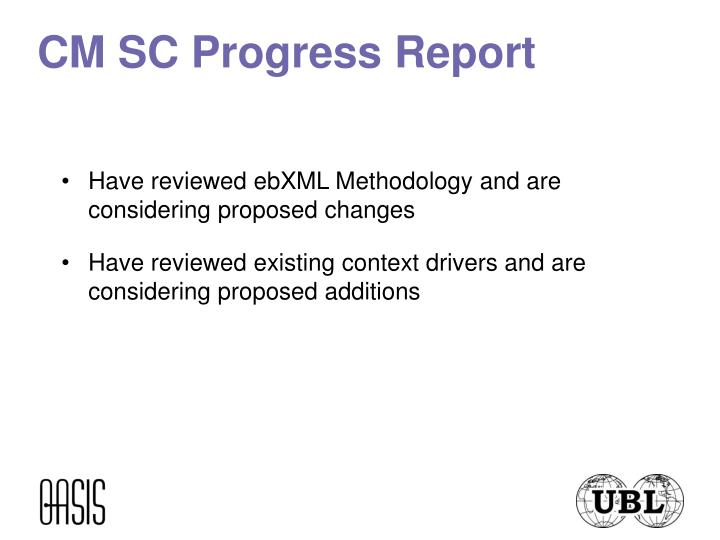CM SC Progress Report