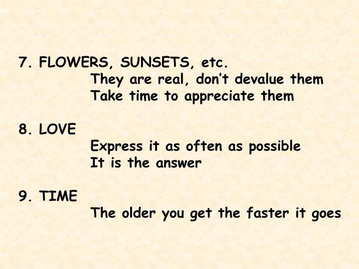 7. FLOWERS, SUNSETS, etc.