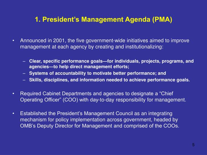 1. President's Management Agenda (PMA)