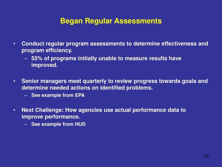 Began Regular Assessments