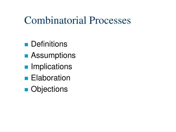 Combinatorial Processes