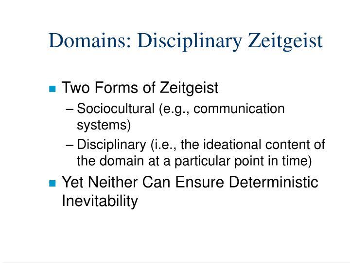 Domains: Disciplinary Zeitgeist