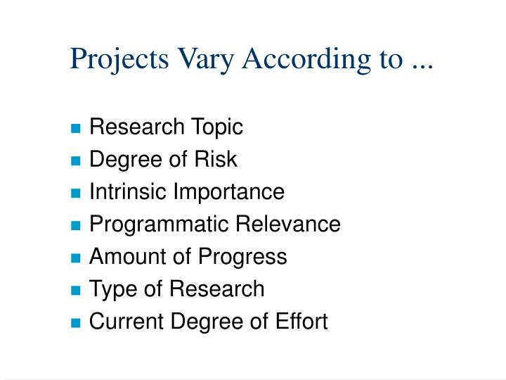 Projects Vary According to ...