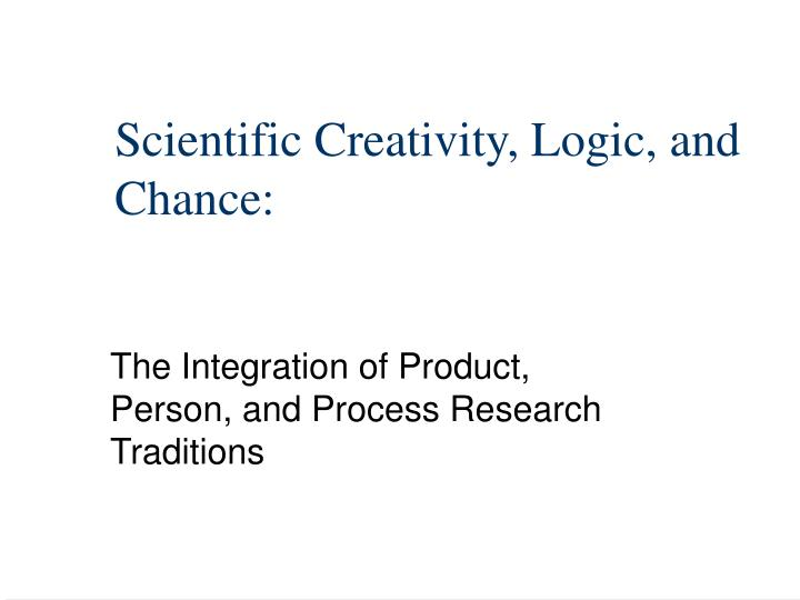 Scientific creativity logic and chance