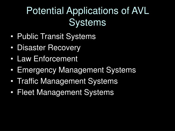 Potential Applications of AVL Systems