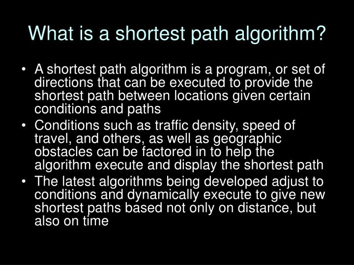 What is a shortest path algorithm?