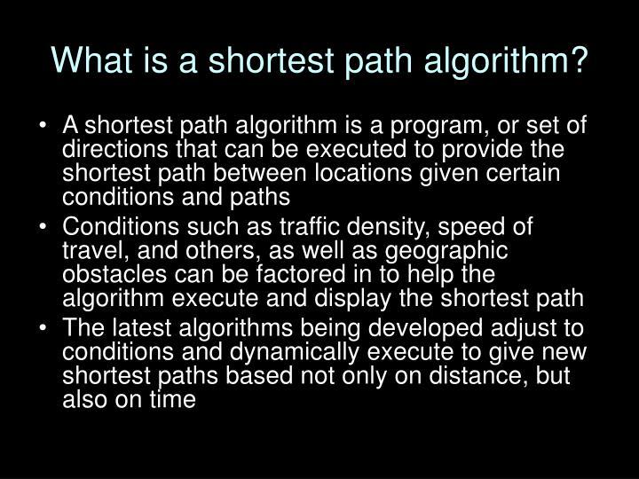 What is a shortest path algorithm?