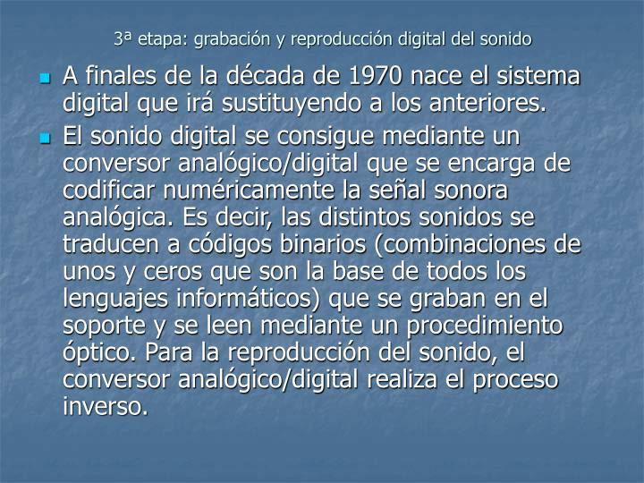 3ª etapa: grabación y reproducción digital del sonido