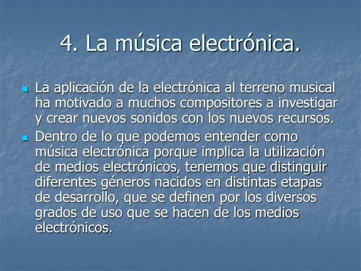 4. La música electrónica.