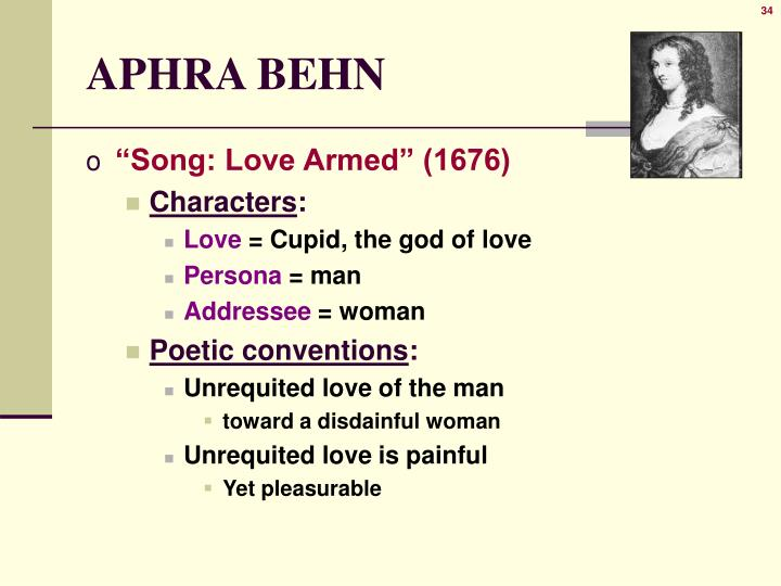 """love armed by aphra behn Study guide for song (""""love armed"""") song (love armed) study guide contains a biography of aphra behn, literature essays, quiz questions, major themes, characters, and a full summary and analysis."""