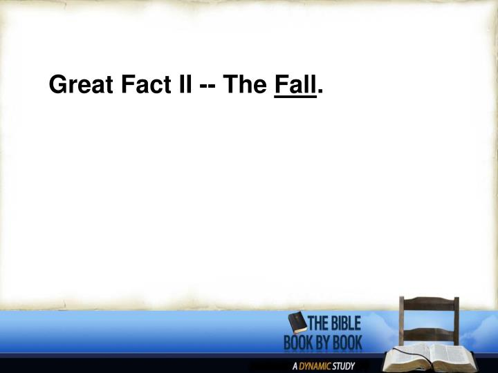 Great Fact II -- The