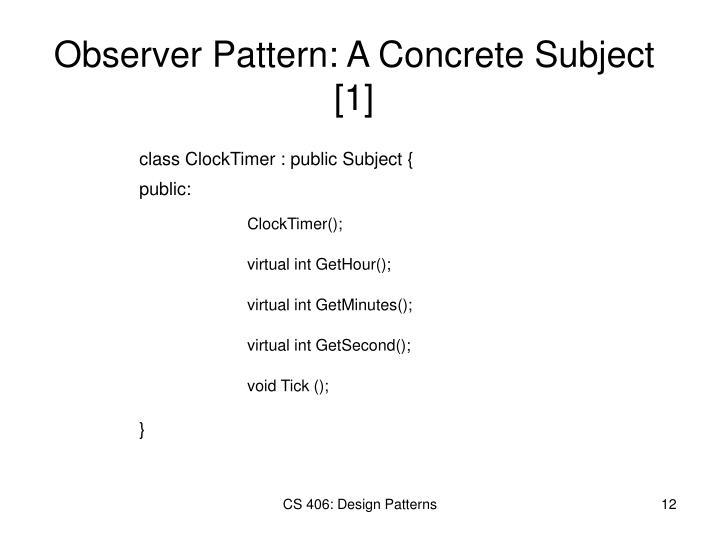 Observer Pattern: A Concrete Subject [1]