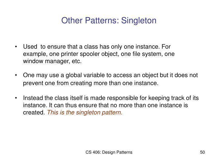 Other Patterns: Singleton