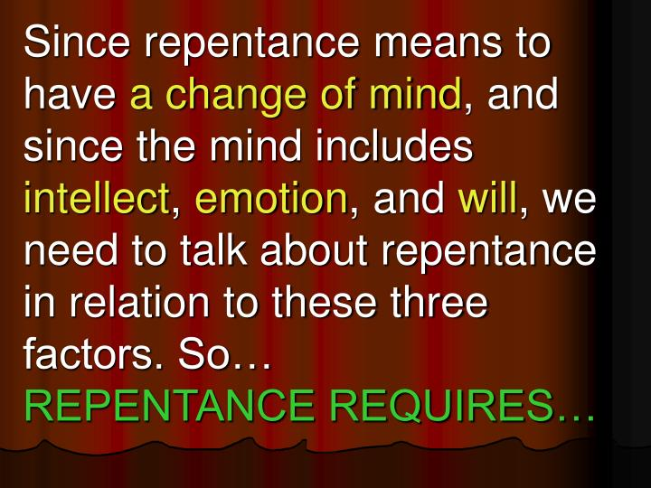 Since repentance means to have