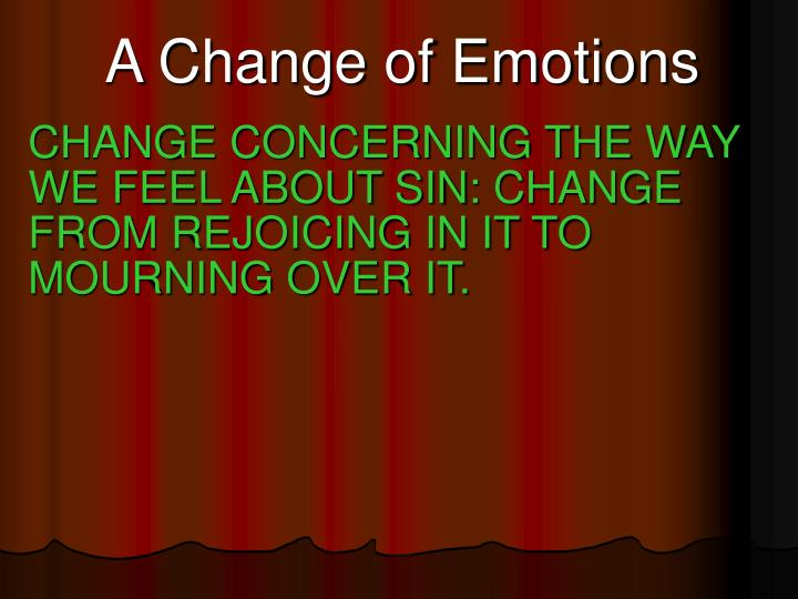 A Change of Emotions