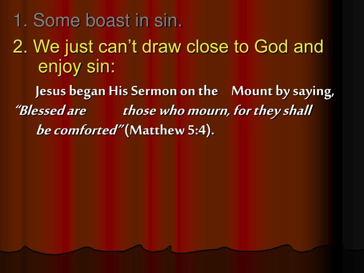1. Some boast in sin.