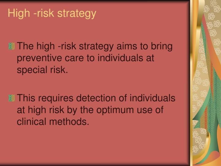 High -risk strategy
