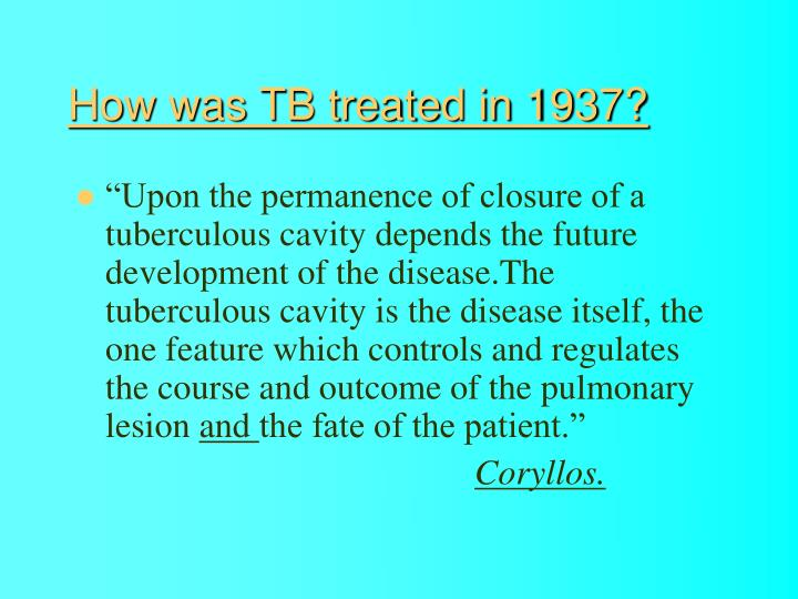 How was TB treated in 1937?