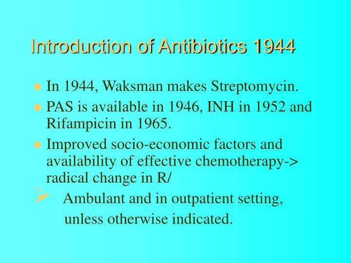 Introduction of Antibiotics 1944