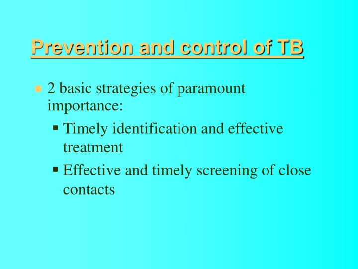 Prevention and control of TB