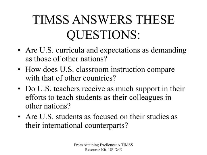 TIMSS ANSWERS THESE QUESTIONS: