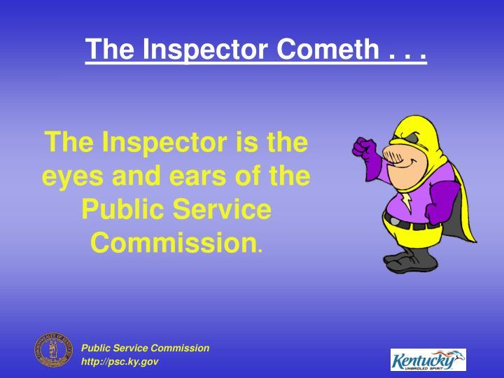 The Inspector Cometh . . .
