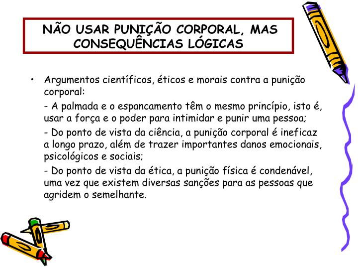 NÃO USAR PUNIÇÃO CORPORAL, MAS CONSEQUÊNCIAS LÓGICAS
