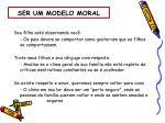 ser um modelo moral