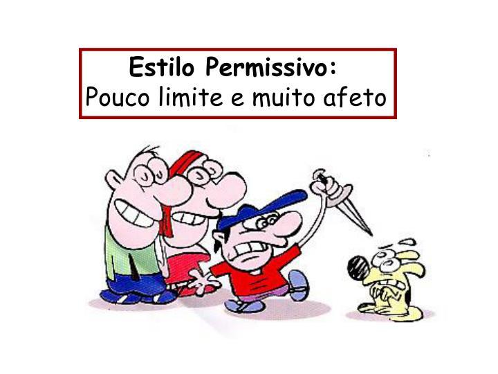 Estilo Permissivo: