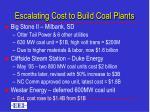 escalating cost to build coal plants