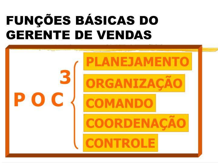 FUNÇÕES BÁSICAS DO GERENTE DE VENDAS