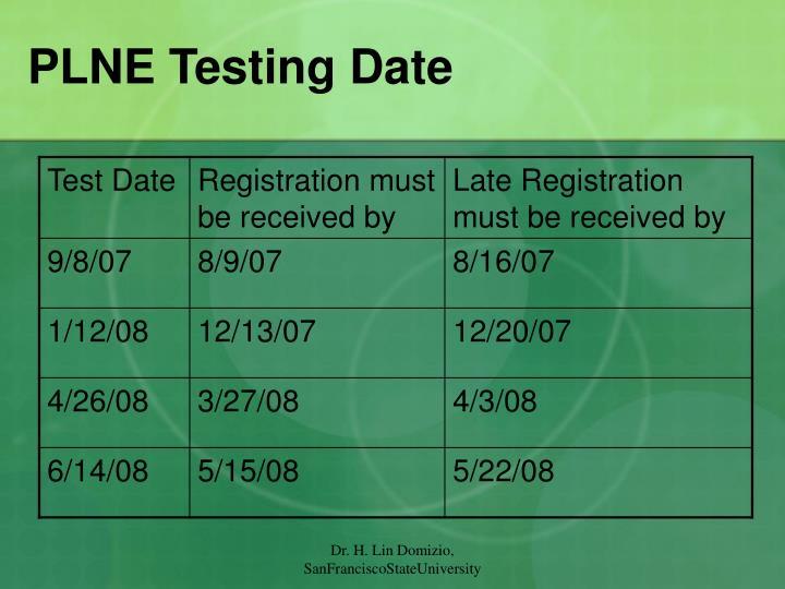 PLNE Testing Date