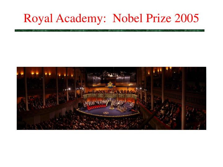 Royal Academy:  Nobel Prize 2005