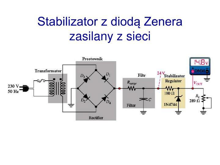 Stabilizator z diod Zenera zasilany z sieci