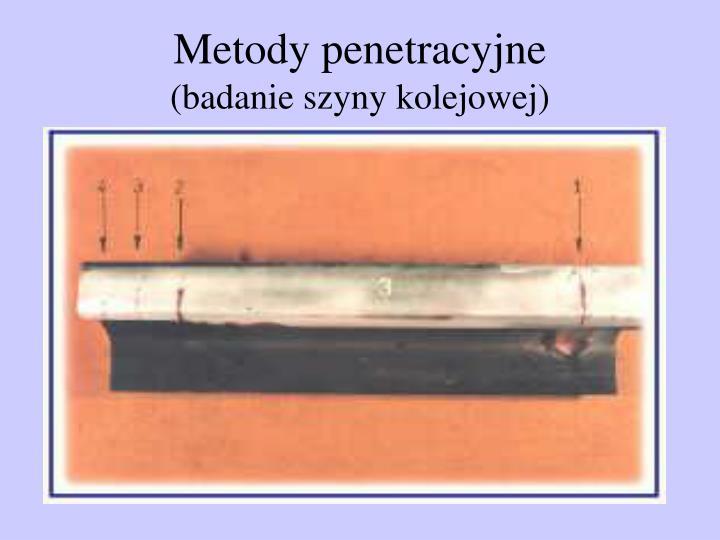 Metody penetracyjne