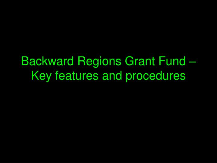 Backward Regions Grant Fund –