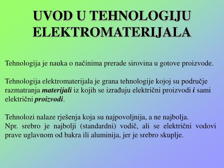 UVOD U TEHNOLOGIJU ELEKTROMATERIJALA