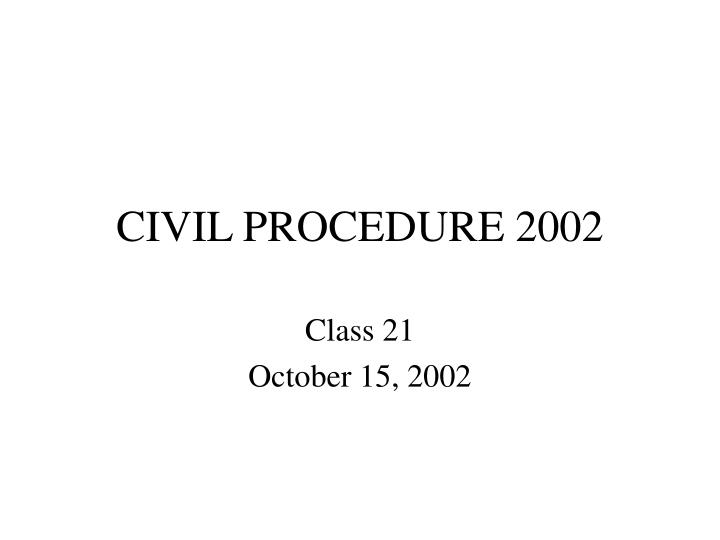 Civil procedure 2002