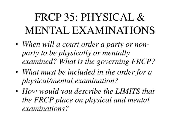 FRCP 35: PHYSICAL & MENTAL EXAMINATIONS