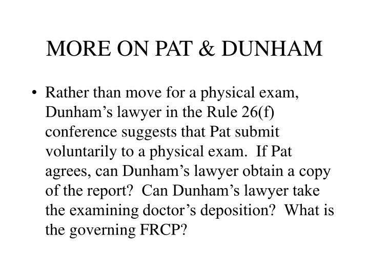 MORE ON PAT & DUNHAM