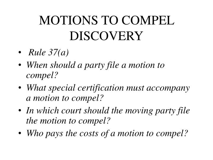 MOTIONS TO COMPEL DISCOVERY
