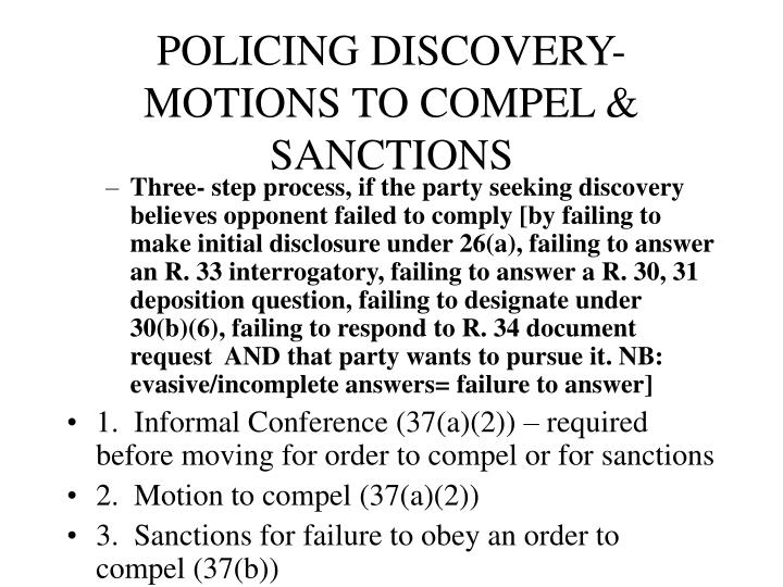 POLICING DISCOVERY- MOTIONS TO COMPEL & SANCTIONS