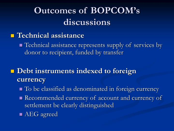 Outcomes of BOPCOM's discussions