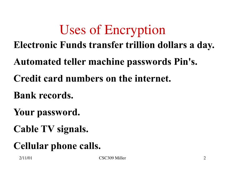Uses of encryption
