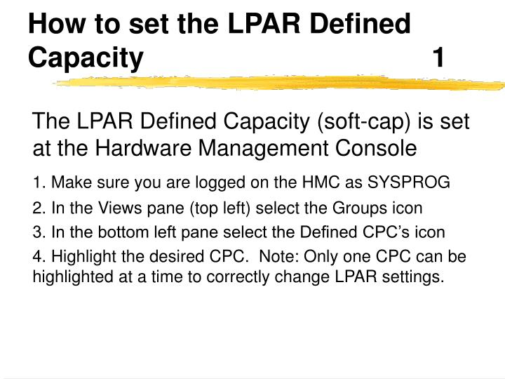 How to set the LPAR Defined Capacity						1