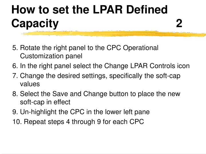 How to set the LPAR Defined Capacity						2