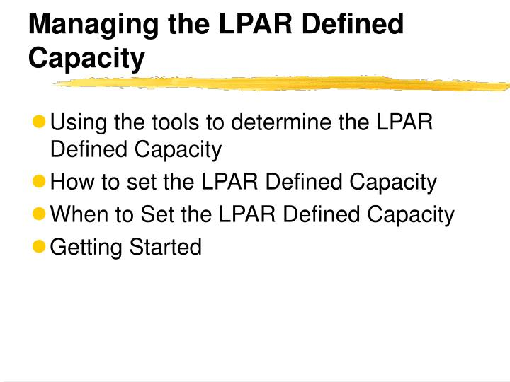Managing the LPAR Defined Capacity