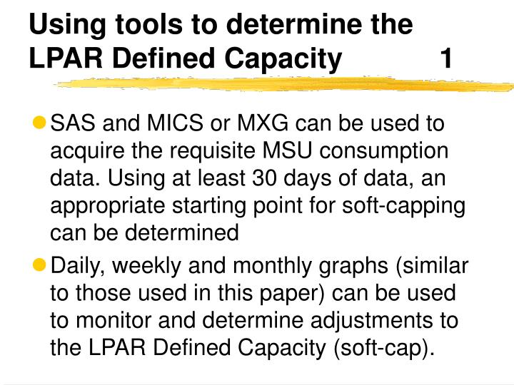 Using tools to determine the LPAR Defined Capacity		1