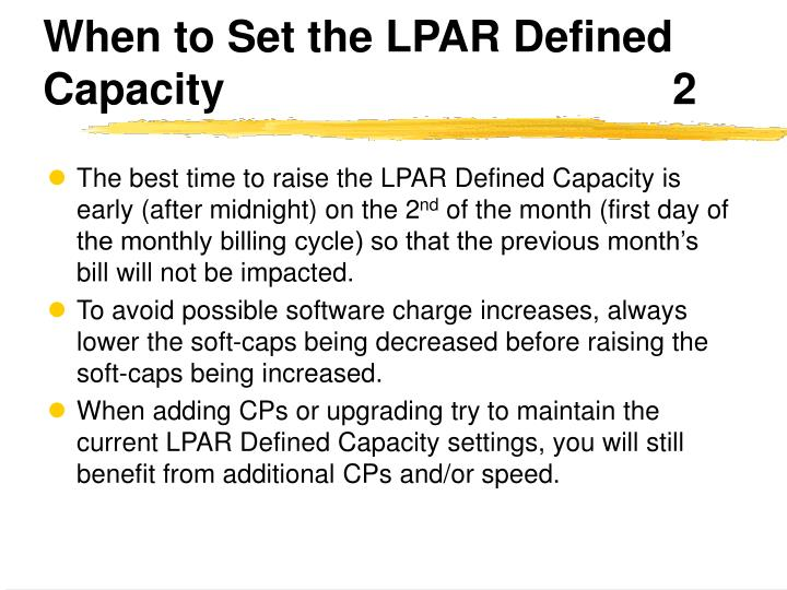 When to Set the LPAR Defined Capacity						2