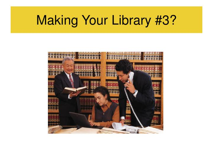 Making Your Library #3?